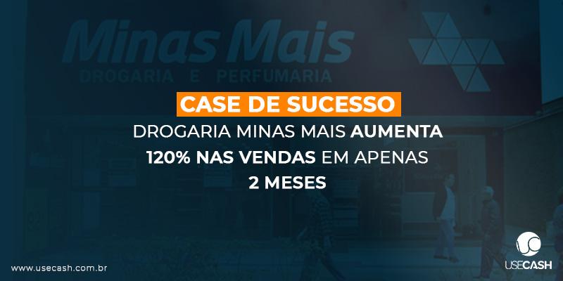 Drogaria MinasMais  aumenta 120% nas vendas em 2 meses