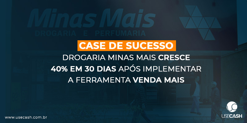Drogaria MinasMais cresce 40%  em 30 dias com a ferramenta VendaMais