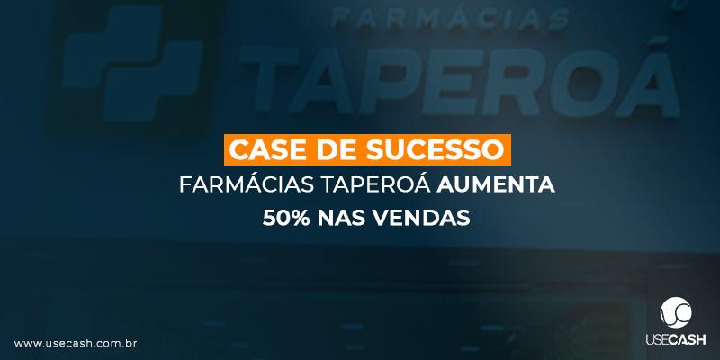 Farmácias Taperoá Aumenta 50% das vendas