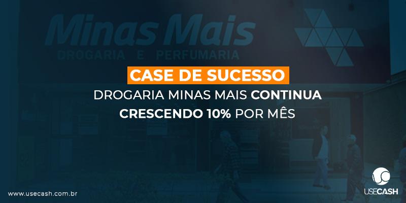 Drogaria MinasMais continua crescendo 10% ao mês