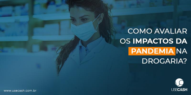 Como avaliar o impacto da pandemia na minha rede de drogaria?